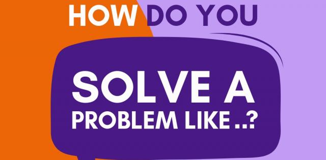 How do you solve a problem like?