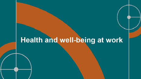 Health and well-being at work